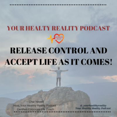 Release Control & Accept Life As It Comes: S2 Ep 3